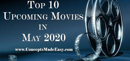 Top 10 Upcoming Movies in May 2020